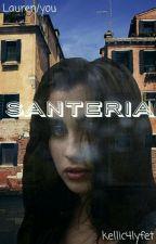 kellic4lyfet tarafından yazılmış Santeria  adlı hikaye