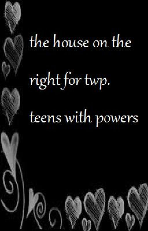 the house on the right for twp. teens with powers. by Rhiann1997