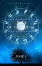✩Path of the Zodiac✩ book 2:  by _Moonstar2809_