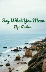 Say What You Mean: A Emblem3 by AmberE3Love34