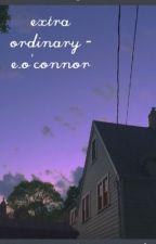Extra Ordinary - e.o'connor by aviforis