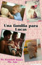 Una familia para Lucas by RanBauer