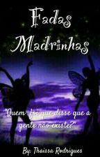 Fadas Madrinhas. [Conto] by Thaissa121