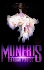 Muneris: El reino perdido by VaniSisters