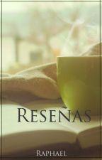 Reseñas [Abierto] by LibraNoRaphael