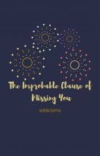 The Improbable Clause of Missing You by witticisms
