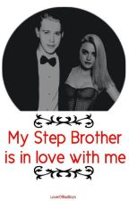 My Step Brother Is In Love With Me (Book 1) by LoverOfBadBoys