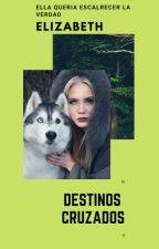 Destinos Cruzados/Jacob black y tu/ [Book 1] by SquadMLB