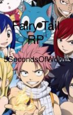 Fairy Tail RP by 5SecondsOFWolves