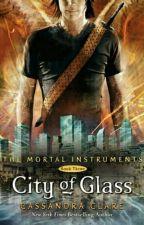 City Of Glass by shadowhunterclarissa