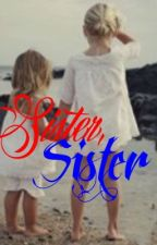 Sister sister by dwtslovlies