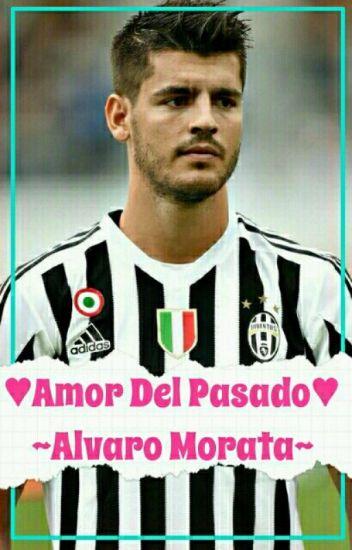 ♥Amor Del Pasado♥ ~Alvaro Morata (TERMINADA)