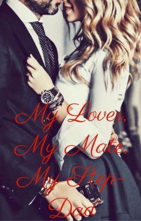 My Lover, My Mate, My Step-Dad by KatherineSaalea101