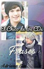 El chico de los CD's • Frases by 1993Adriana