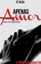 Apenas Amor by mjesssilva