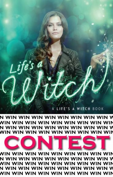 Life's a Witch CONTEST by BrittTheBookSlayer