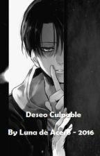 DESEO CULPABLE by LunaDeAcero7