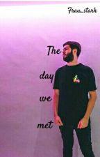The day we met. || Zerkaa FF || by Frau_Stark