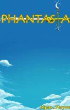 PHANTASIA by Alpan_Verywell
