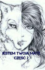 Jestem twoją Mate - część 2 by RusiaXD_pl