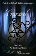 Cursed (The Spellbound Series, #2) by ItsSandzD