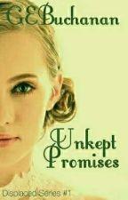 Unkept Promises (Displaced Series #1) by GEBuchanan