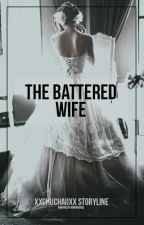 The Battered Wife by xxCHUCHAIIxx