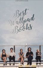 Best Wattpad Books by unfierychaos
