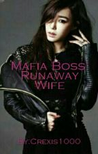 Mafia Boss' Runaway Wife by Crexis1000