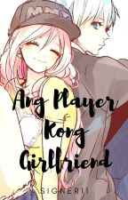 Ang Player Kong Girlfriend (COMPLETED) by signer11