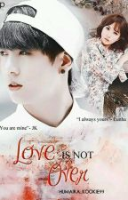 Love Is Not Over (EUNKOOK) by Humaira_Kookie03