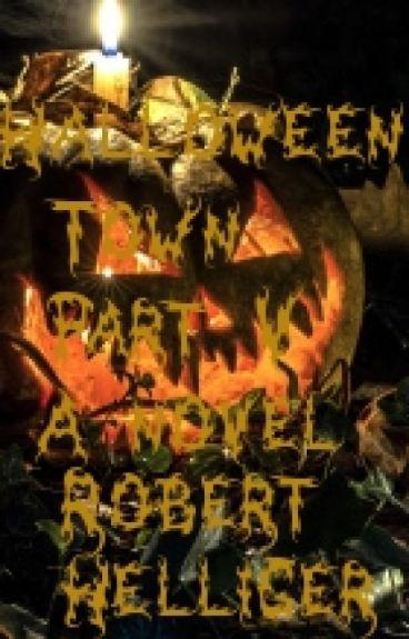 Halloween Town Part V-A novel by RobertHelliger