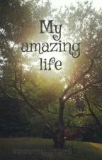 My amazing life by shimmering_glitter5
