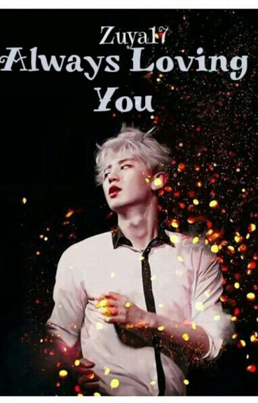 Always Love You (Chanbaek) [Slow Update]