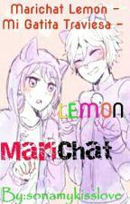 Marichat Lemon- Mi Gatita Traviesa-  by sonamykisslove