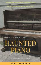 The Haunted Piano  by SamTRajkumar