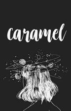 Caramel by kackamajorette