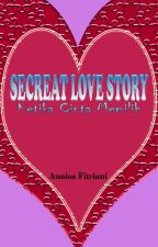 Secret Love Story by AnnisaFitriani_chaca