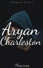 Misogynist 1: Aryan Charleston by Chocoliciously