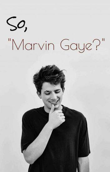 """So, """"Marvin Gaye?"""" -charliekook"""