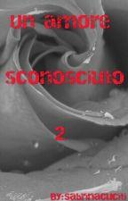 Un amore sconosciuto 2  by SabrinaCuciti