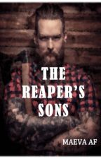 The Reapers Sons - Tome 1 (pause de quelques semaines) by -MaevaAF