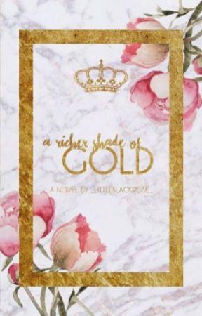 A Richer Shade of Gold ( #Wattys2017 ) by _littleblackrose_