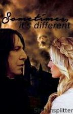 Sometimes it's different *Snape FF* by Seelensplitter