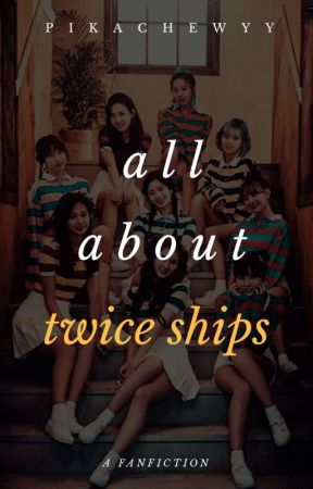 All About Twice Ships