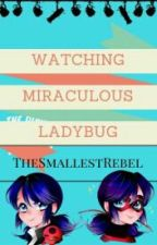 Watching Miraculous Ladybug [HIATUS] by TheSmallestRebel
