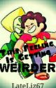 This Feeling Is Getting Weirder (Steven Universe Fanfic) This Feeling Book #2 by LateLiz67