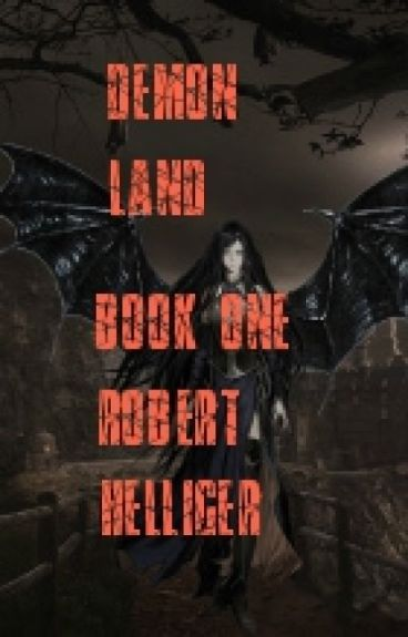 Demon Land Book One by RobertHelliger