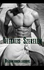 Illegális Szerelem (+18) by camerondallassgirl