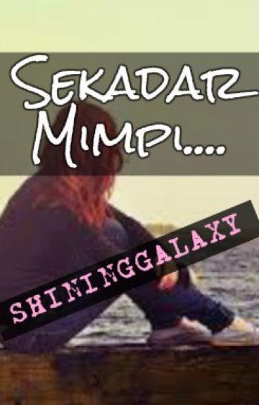 Sekadar Mimpi... by ShiningGalaxy